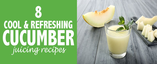 8-Cucumber-Juicing-Recipes